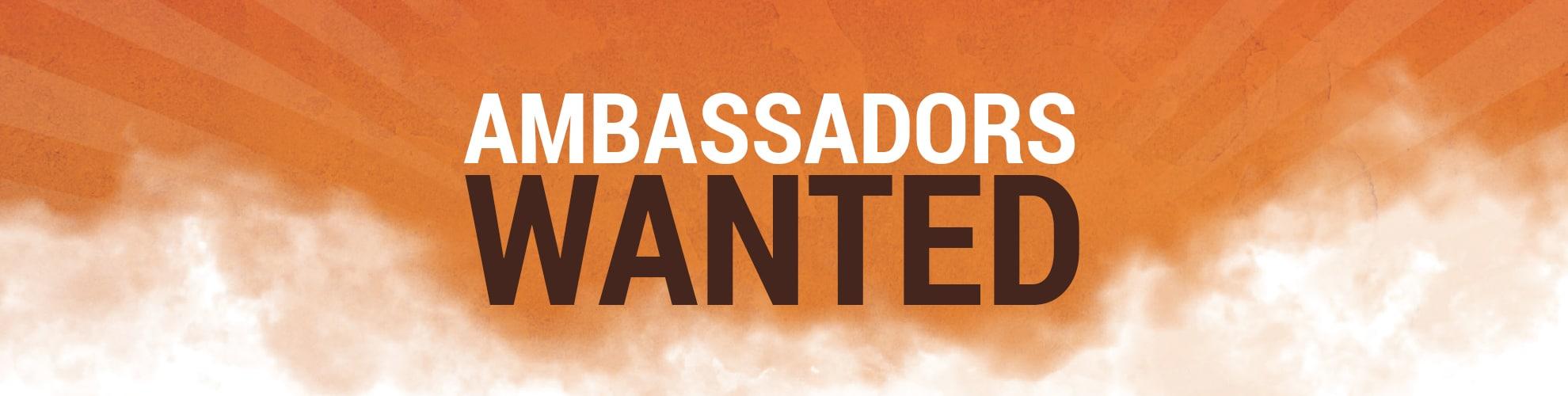 Ambassador Wanted